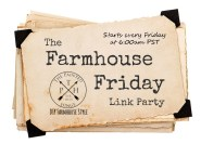 TheFarmhouseFridayLinkParty