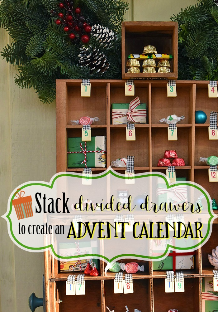 Create an Advent Calendar from divided drawers.