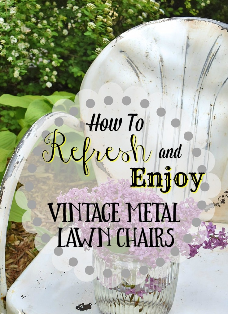 How To Refresh and Enjoy Vintage Metal Lawn Chairs